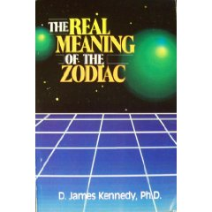 JAMES KENNEDY BOOK REAL MEANING OF THE ZODIAC